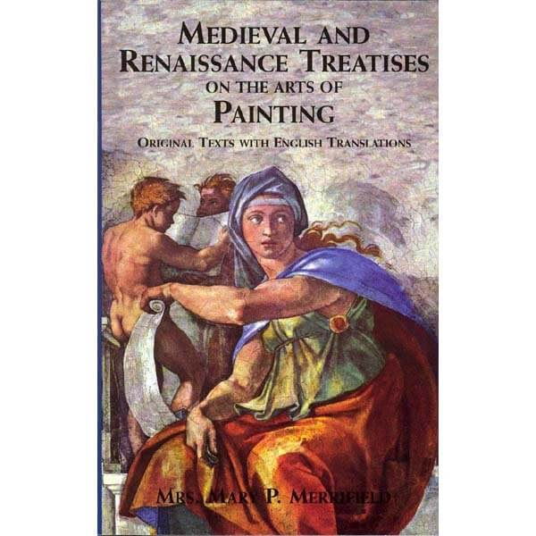 Dover Publications Medieval and Renaissance Treatises on the Arts of Painting