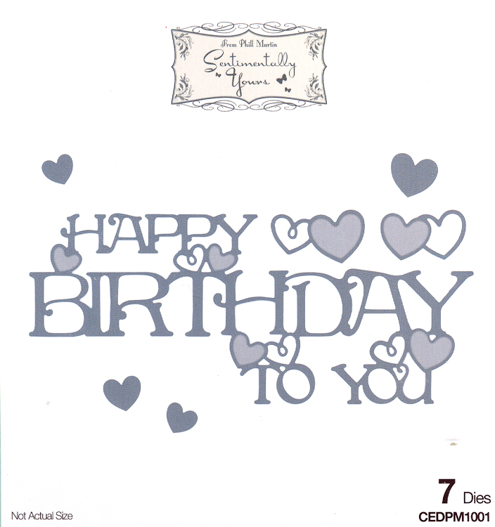 Phill Martin Sentimentally Yours: From The Heart Collection: Happy Birthday To You