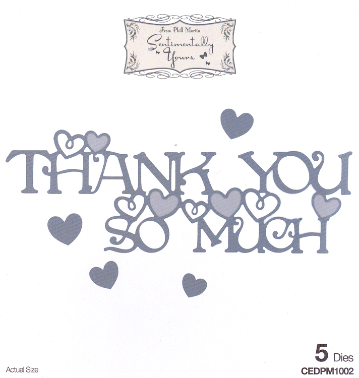 Phill Martin Sentimentally Yours: From The Heart Collection: Thank You So Much