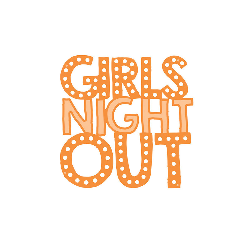 Girls Night Out Sentiment - Girls Night Out - 1070E