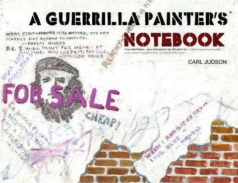 A Guerrilla Painter's Notebook™ Volume I