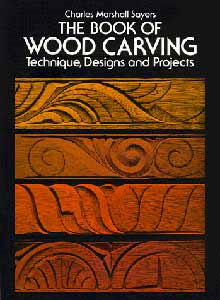 Sculpture House Book: The Book of Wood Carving by Charles Marshall Sayers