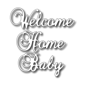 Cutting Die - Welcome Home Baby