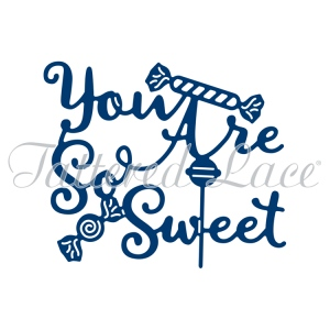 Tattered Lace  Die - You Are So Sweet