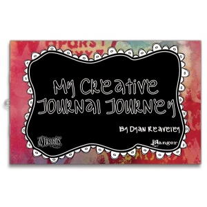 Ranger Dyan Reaveley Dylusions My Creative Journal Journey By Diane Reaveley