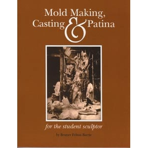 Sculpture House Mold Making, Casting & Patina by Bruner F. Barrie