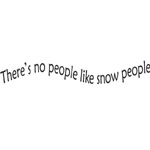 Sarasota Stamps Mounted Rubber Stamp No People Like Snow People: Rubber, Mounted, (model SSC-3414), price per each