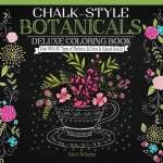 "Design Originals Chalk-Style Deluxe Coloring Book Botanicals: Book, 10"" x 10"", (model DO5686), price per each"