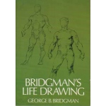 Sculpture House Book: Bridgmans Life Drawing by George B. Bridgman